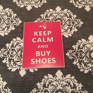 Wall Art - Keep calm and buy the shoes sign